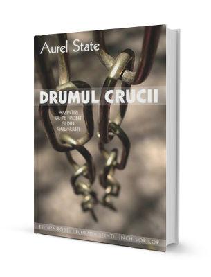 Aurel State – Drumul Crucii